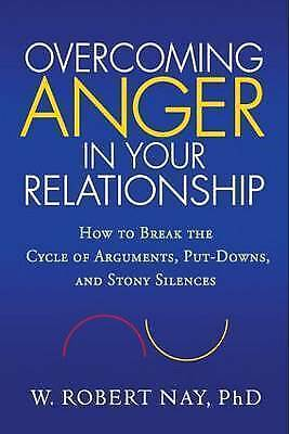 Overcoming Anger in Your Relationship: How to Break the Cycle of Arguments,...