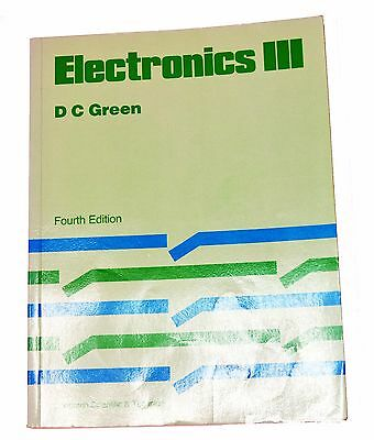 Electronics III Fourth Edition by D C Green.