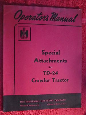 Ih International Harvester Td-24 Crawler Tractor Special Attachments Op Manual