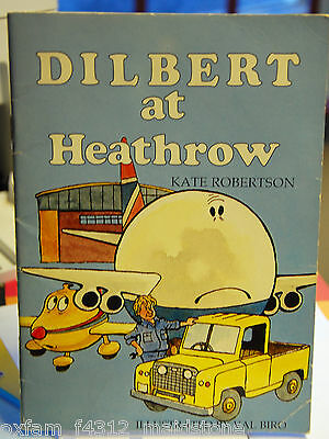 Dilbert at Heathrow  by Kate Robertson. Illustrated by Val Biro (1984)