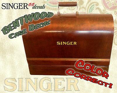 --  BENTWOOD Wood CASE COLOR CORRECT!!! Restoration DECALS SINGER Sewing Machine