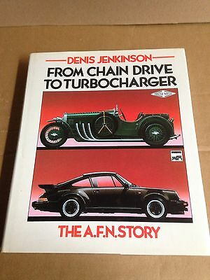 From Chain Drive To Turbocharger The AFN Story Denis Jenkinson - Porsche