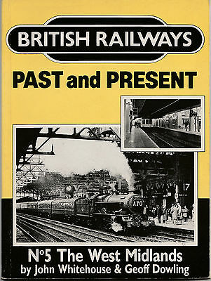 British Railways Past And Present West Midlands By J Whitehouse G Dowlin 1987