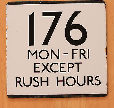 LONDON TRANSPORT ENAMEL E PLATE 176 Mon - Fri Except Rush Hours