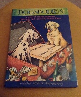 Dogsbodies By Simon Drew. Signed By The Author, Good Condition.