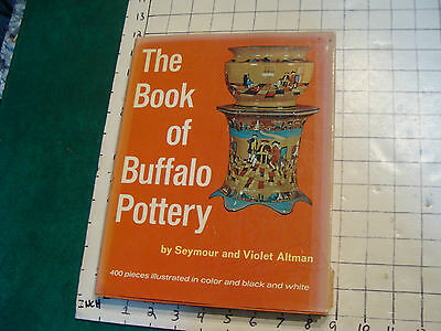 vintage book: THE BOOK OF BUFFALO POTTERY, altman, 1969, 192pgs. w jacket