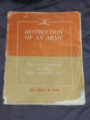Destruction of an Army - First Campaign in Libya Sep 1940 - Feb 1941 1st Ed 1941