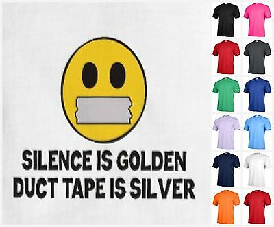 Silence is Golden Duct Tape Is Silver Graphic Funny T-shirt Adult humor  P395