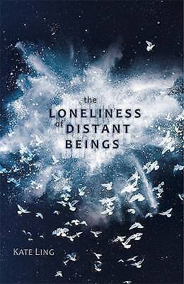 The Loneliness of Distant Beings: Book 1 by Kate Ling (Paperback, 2016)
