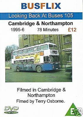 Looking Back at Buses 105 Cambridge & Northampton 1995-6 running time 79 minutes