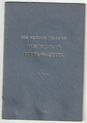 The Vintage Years Of The Morgan Three - Wheeler Bill Boddy  First Edition