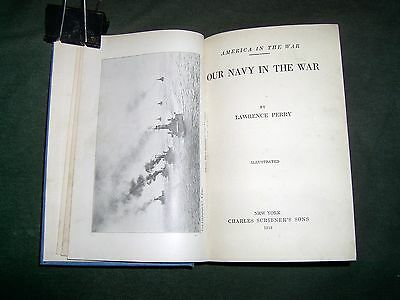 Our Navy in The War - Lawrence Perry - Chas. Scribner's Sons Publishers - 1918