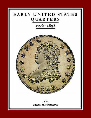 EARLY UNITED STATES QUARTERS 1796-1838 NEW BOOK!  NEW LOWER PRICE!! (Tompkins)