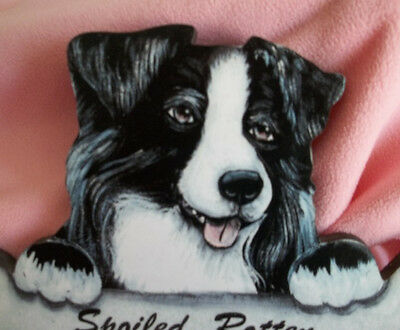 """Border Collie  Wall Plaque """" Spoiled  Rotten  Border  Collie  Lives Here"""""""