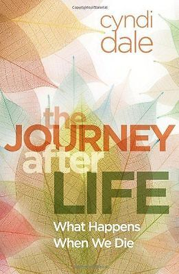 The Journey After Life:What Happens When We Die : WH4 : TBL PB534 - NEW BOOK