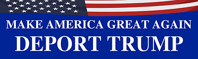 Political,DEPORT Trump Bumper stickers. Show your voice in a proud EVERYWHERE!