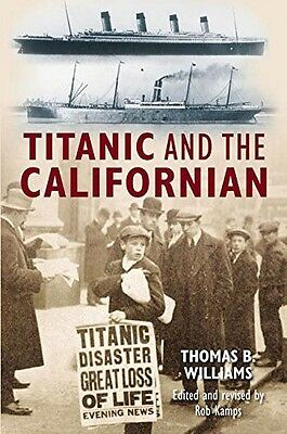 The Titanic and the Californian, Thomas B. Williams, New Book