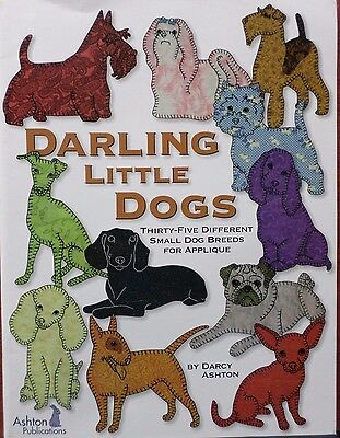 DARLING LITTLE DOGS - Quilt/Applique Pattern Book from Ashton Publications - NEW