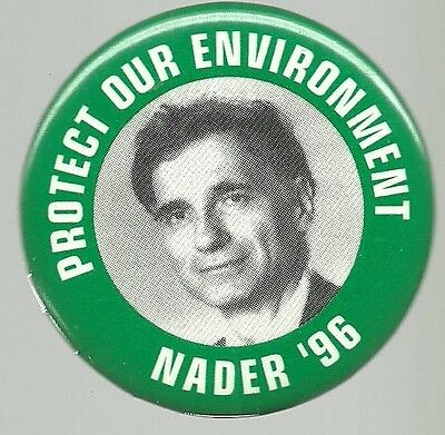 Ralph Nader Protect Our Environment 1996 Political Campaign Pin