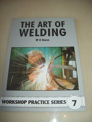 Art of Welding by W.A. Vause Paperback Book New