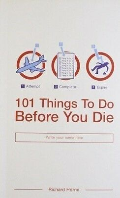 101 Things to Do Before You Die, Richard Horne, New Book