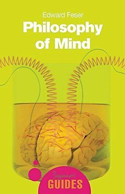 Philosophy of Mind by Edward Feser Paperback Book New