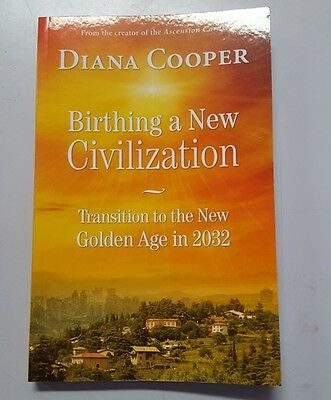 Birthing A New Civilization Transition to the Golden Age in 2032