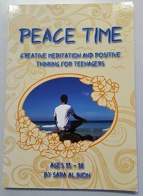 Peace Time: Creative Meditation and Positive Thinking for Teenages 9780646580203