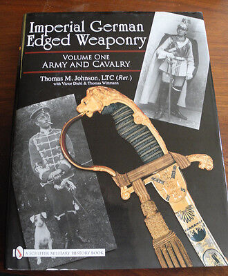 Imperial German Edged Weaponry, Vol. 1, Infantry and Cavalry, by Thomas Johnson
