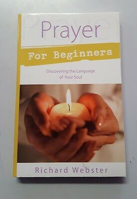 Prayer for Beginners: Discovering the Language of Your Soul by Richard Webster
