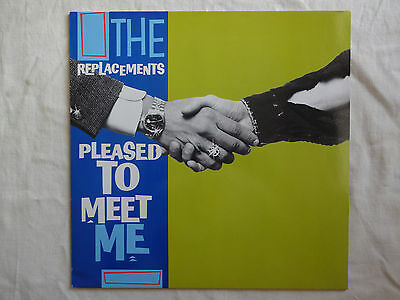 THE REPLACEMENTS - PLEASED TO MEET ME (german 1st press. vinyl) SIRE 1987