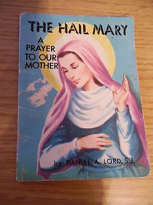 Vintage 1951 Catholic Mini Book The Hail Mary By Daniel A. Lord