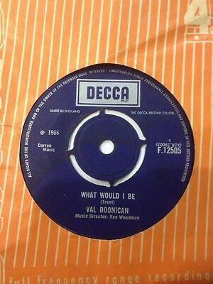 """* VAL DOONICAN - What Would I Be 45 Record 7"""" single 1966 F12505"""