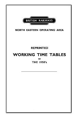 Reprinted BR(NER) Working Timetable (WTT) series (1950's)