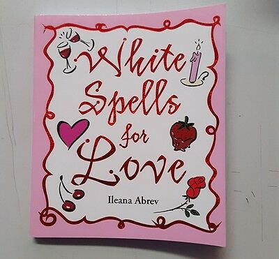 White Spells for Love 9780738713151 by Ileana Abrev