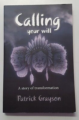 Calling Your Will: A Story of Transformation by Pat Grayson