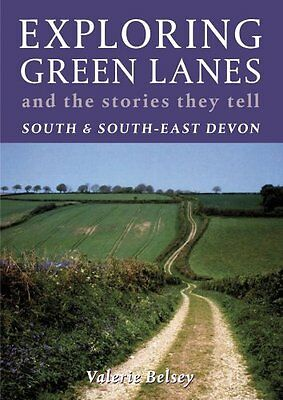 Book : Exploring Green Lanes and the Stories Th by Belsey  Valerie Paperback New