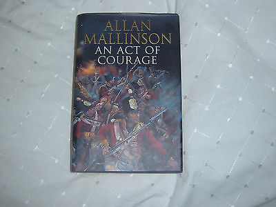 An Act of Courage by Allan Mallinson (signed?)