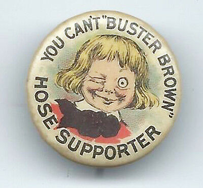 1930's You Can't Buster brown Hose Supporter  Advertising Pin