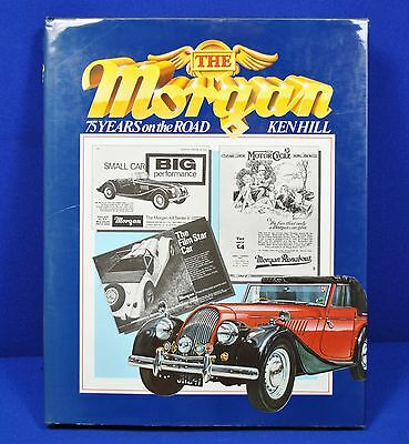 The Morgan 75 years on the road by Ken Hill, published 1984