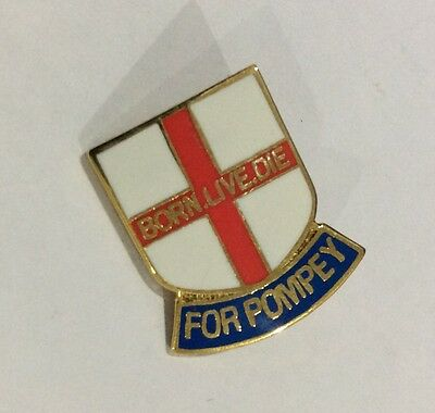 PORTSMOUTH Football Club Badge FC SUPPORTERS POMPEY Pin BORN, LIVE, DIE, POMPEY
