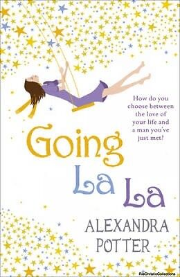 Going La La Alexandra Potter Paperback New Book Free UK Delivery