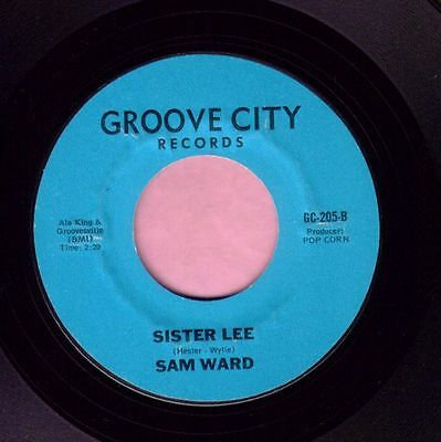 """Sammy Ward """" Sister Lee """"  Groove City Records Re-Issue  Listen"""
