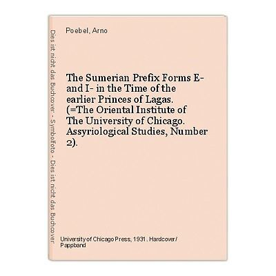 The Sumerian Prefix Forms E- and I- in the Time of the earlier Princes of Lagas.