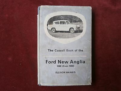 The Cassell book of the ford new Anglia 105E (Ellison Hawks)