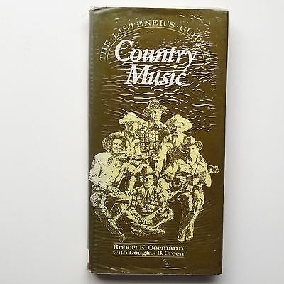 THE LISTENER'S GUIDE TO COUNTRY MUSIC Oermann/Douglas Green Hardcover 1st Ed