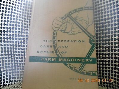 The Operation, Care, and Repair of Farm Machinery - HB - 28th Edition - 1957