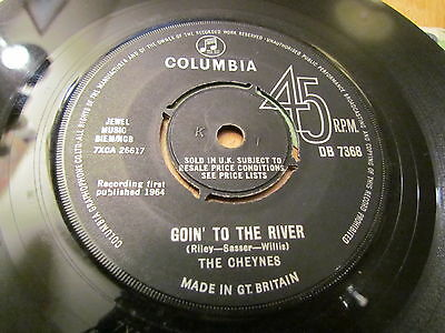 The CHEYNES rare UK freak beat mod 45 ' Columbia DB7368 GOIN TO THE RIVER ex /ex