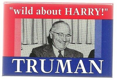 Wild About Harry Truman Memorial Political Pin Button