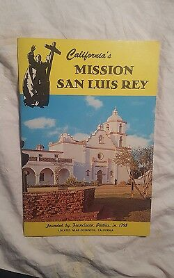 California's Mission San Luis Rey. King of the Missions. Hubert A. Lowman
